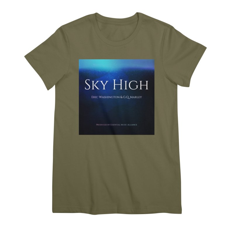Sky High Women's Premium T-Shirt by Eric Washington's Merch Shop