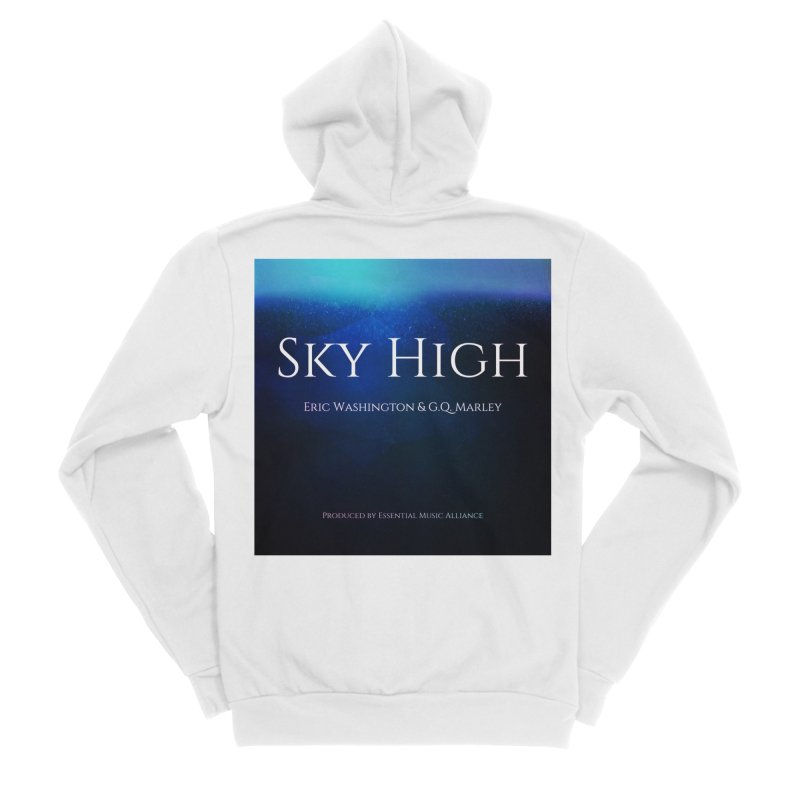 Sky High Women's Sponge Fleece Zip-Up Hoody by Eric Washington's Merch Shop