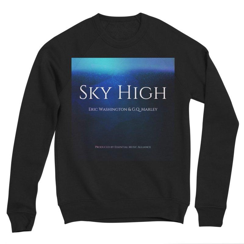 Sky High Men's Sponge Fleece Sweatshirt by Eric Washington's Merch Shop