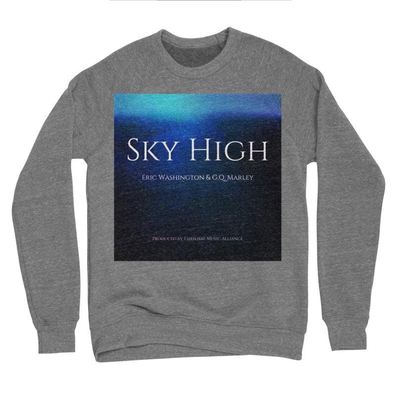 Sky High Women's Sponge Fleece Sweatshirt by Eric Washington's Merch Shop