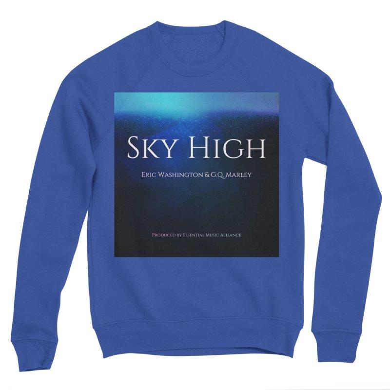 Sky High Women's Sweatshirt by Eric Washington's Merch Shop