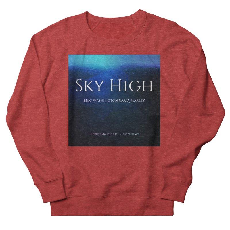 Sky High Women's French Terry Sweatshirt by Eric Washington's Merch Shop