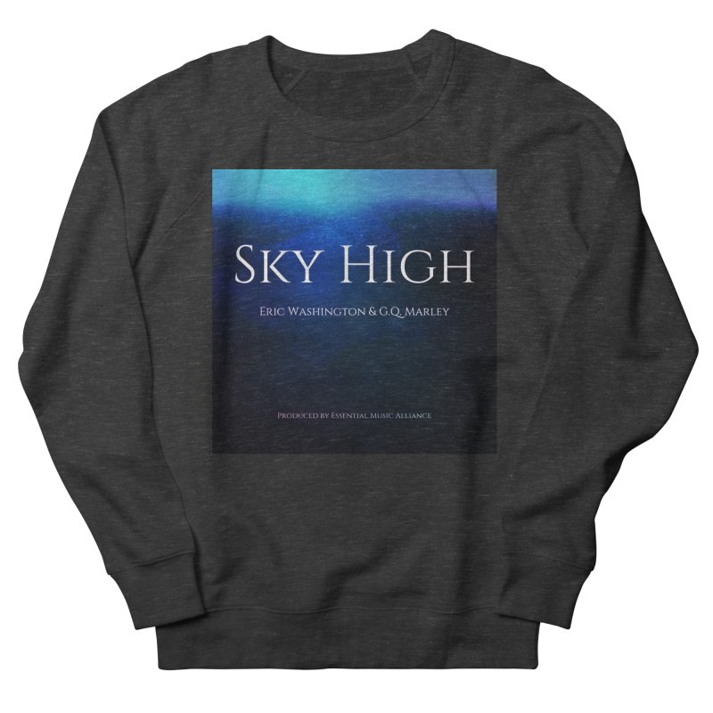 Sky High Men's French Terry Sweatshirt by Eric Washington's Merch Shop