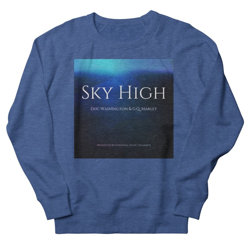 Sky High Men's French Terry Sweatshirt by Eric Washington's Merch Shop