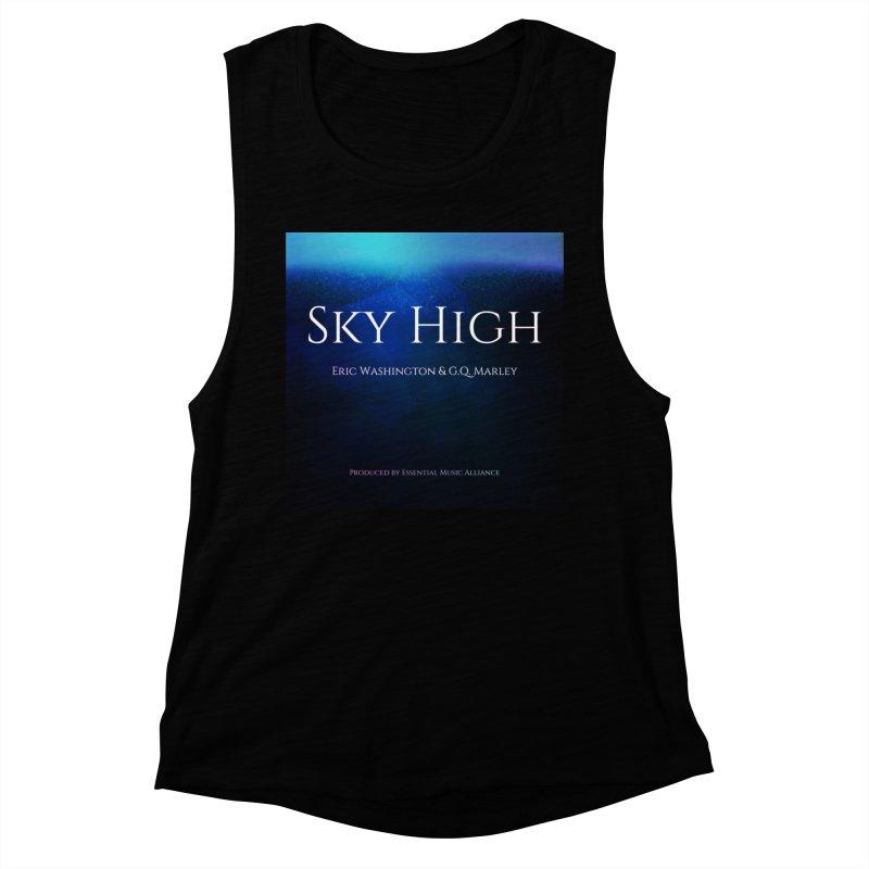 Sky High Women's Muscle Tank by Eric Washington's Merch Shop
