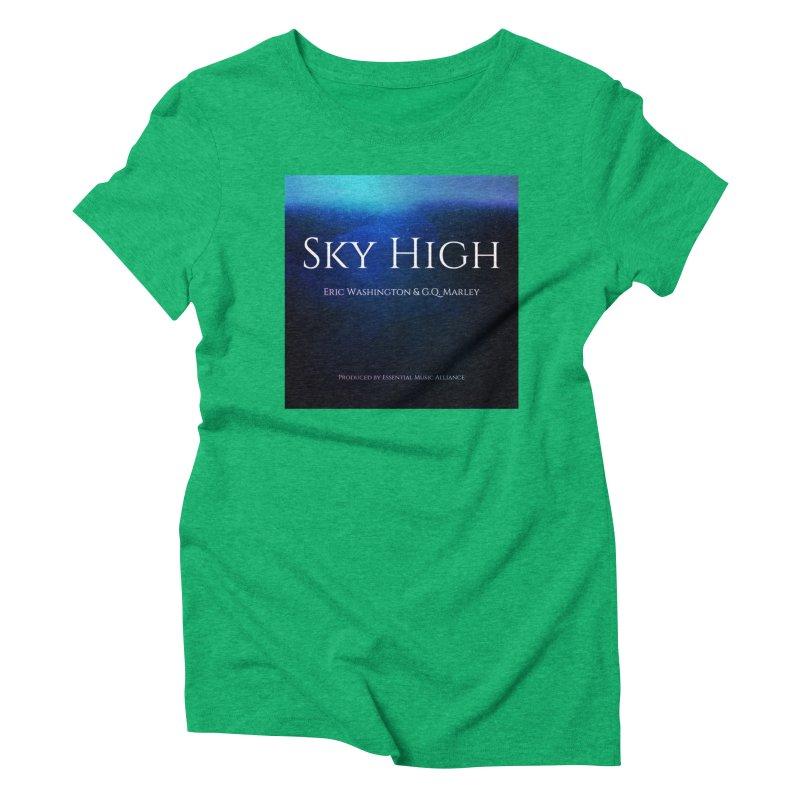 Sky High Women's Triblend T-Shirt by Eric Washington's Merch Shop