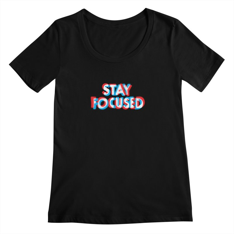 Stay Focused Women's Scoopneck by Eric Zelinski (EZFL)