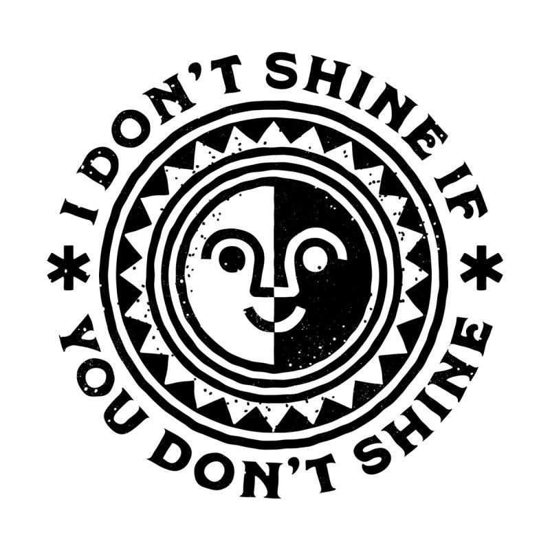 I Don't Shine If You Don't Shine Accessories Sticker by Erikas