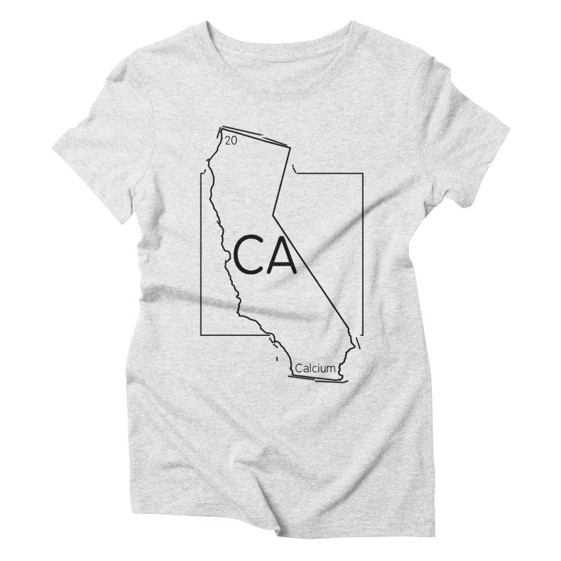 Calcifornia Women's Triblend T-Shirt by Eriklectric's Artist Shop