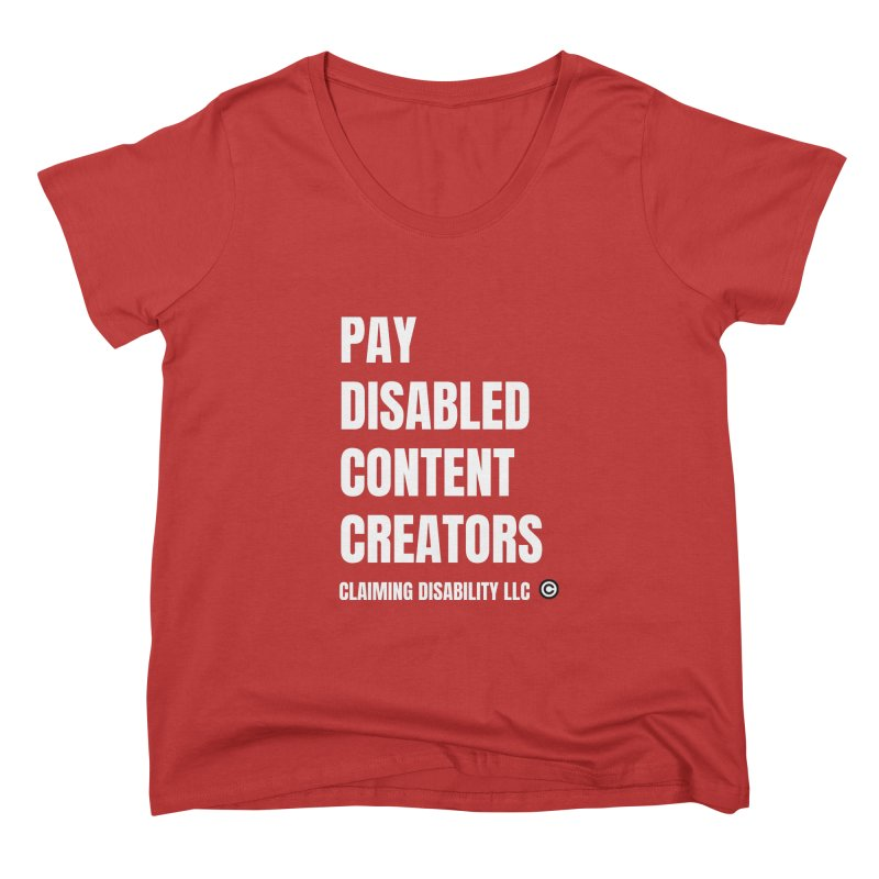 Pay Disabled Content Creators Women's Scoop Neck by Claiming Disability LLC