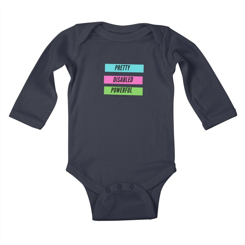 Pretty Disabled Powerful Kids Baby Longsleeve Bodysuit by Claiming Disability LLC