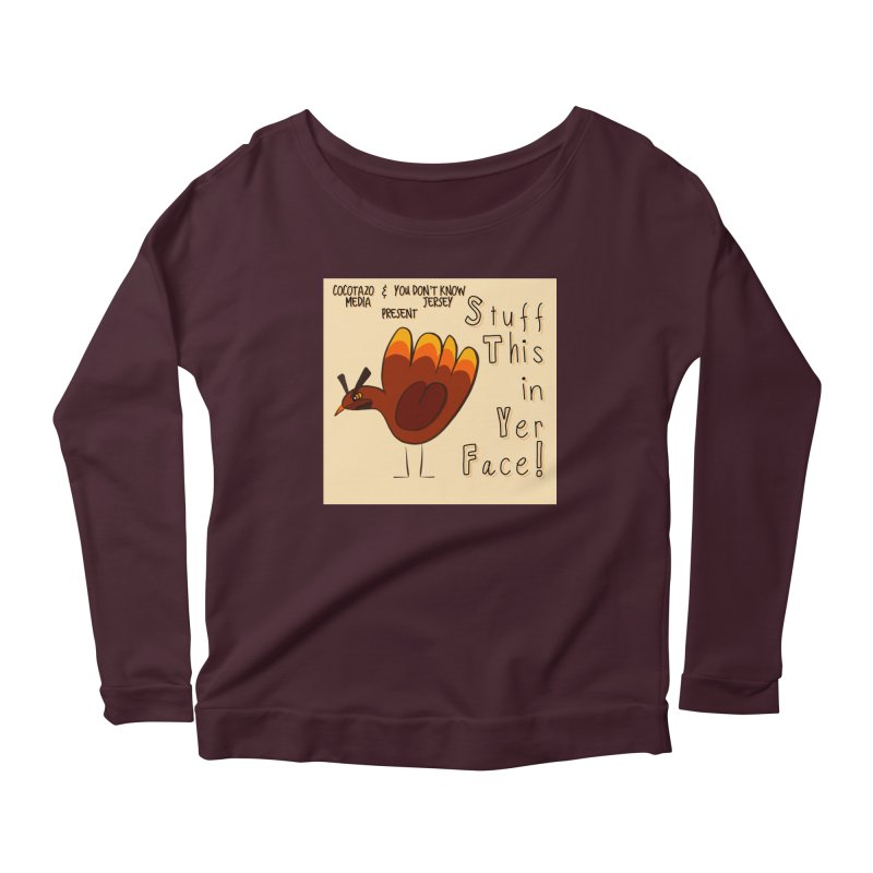 Stuff This in Yer Face! Women's Scoop Neck Longsleeve T-Shirt by ernio's art Shop ⓔ