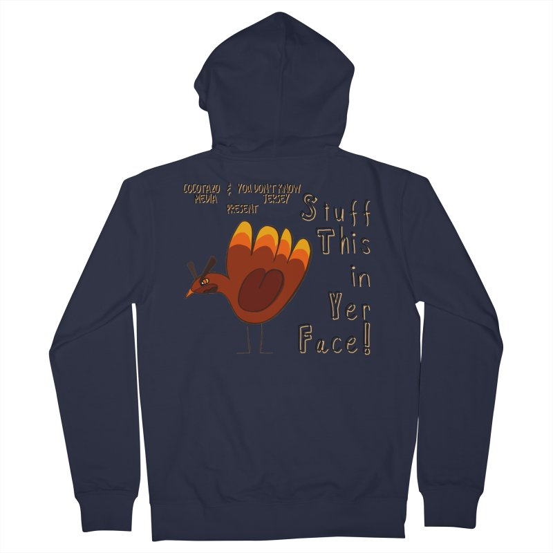 Stuff This in Yer Face! Men's French Terry Zip-Up Hoody by ernio's art Shop ⓔ