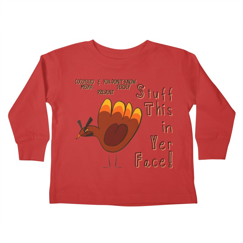 Stuff This in Yer Face! Kids Toddler Longsleeve T-Shirt by ernio's art Shop ⓔ