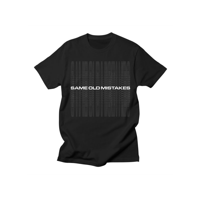 SAME OLD MISTAKES Men's T-Shirt by EROTICCO Shop