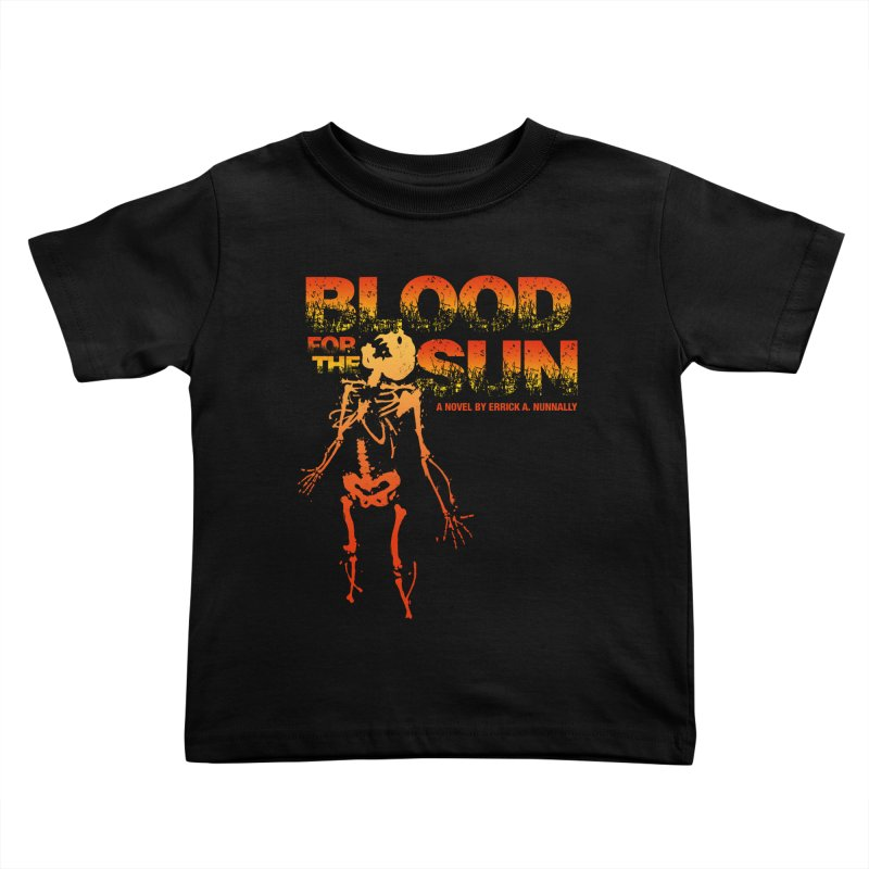 Blood for the Sun Kids Toddler T-Shirt by Red Robot
