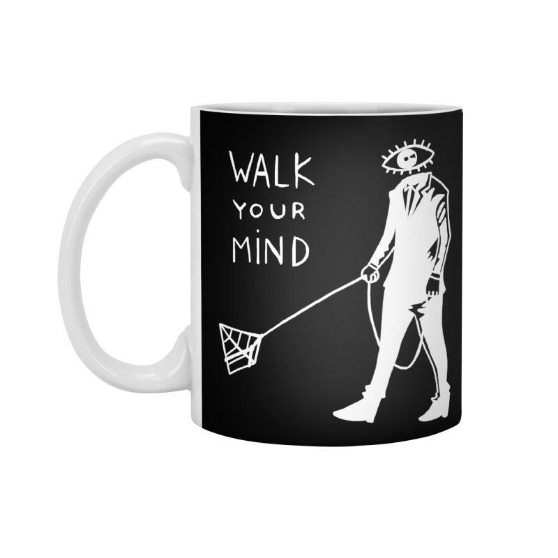 Walk your mind Accessories Mug by Ertito Montana