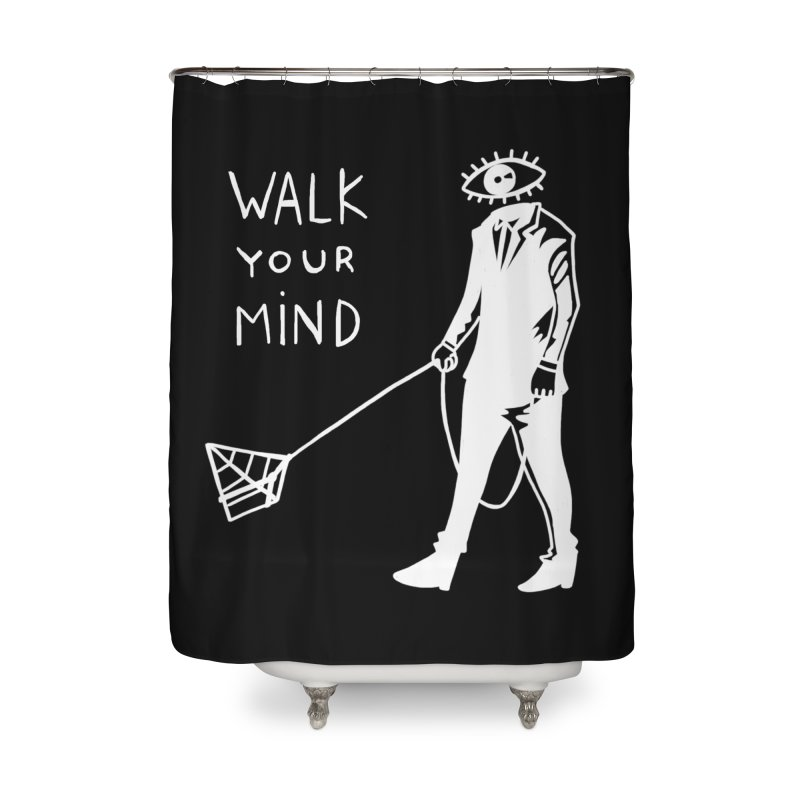 Walk your mind Home Shower Curtain by Ertito Montana