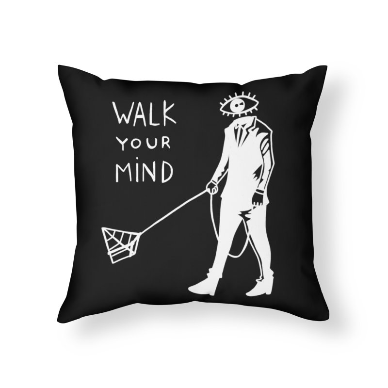Walk your mind Home Throw Pillow by Ertito Montana