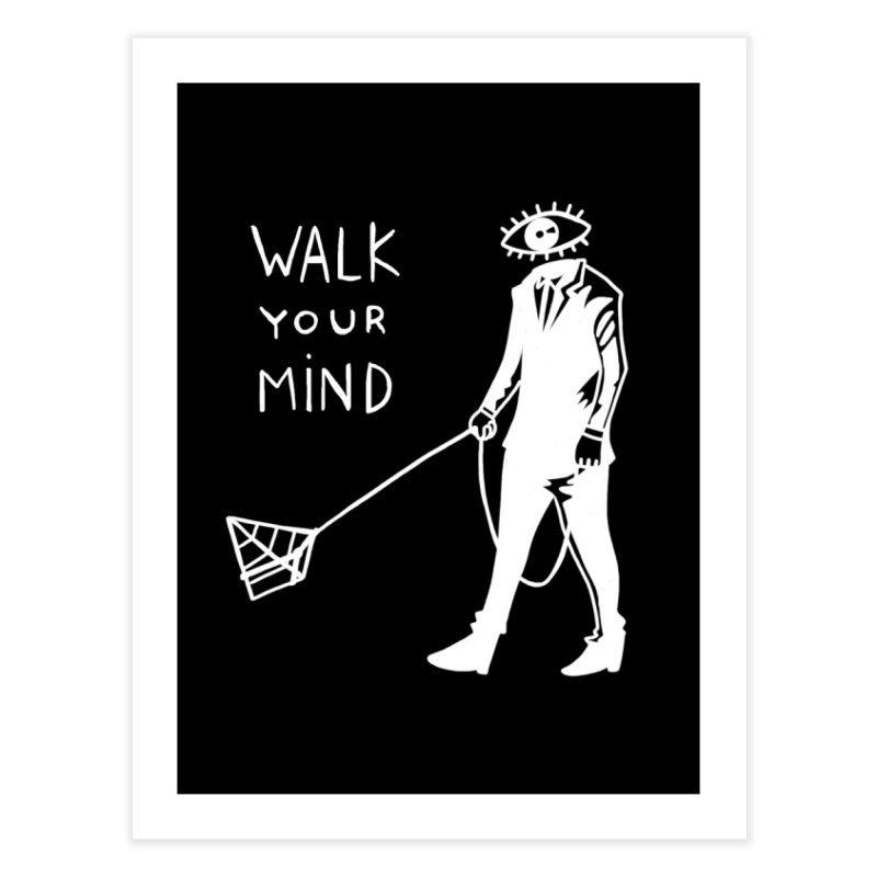 Walk your mind Home Fine Art Print by Ertito Montana
