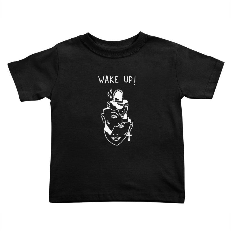 Wake up! Kids Toddler T-Shirt by Ertito Montana