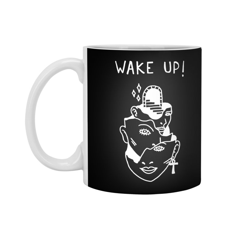 Wake up! Accessories Standard Mug by Ertito Montana