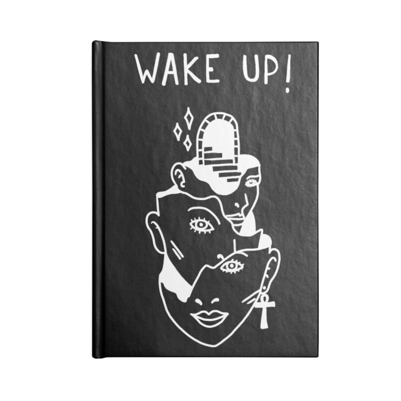 Wake up! Accessories Blank Journal Notebook by Ertito Montana