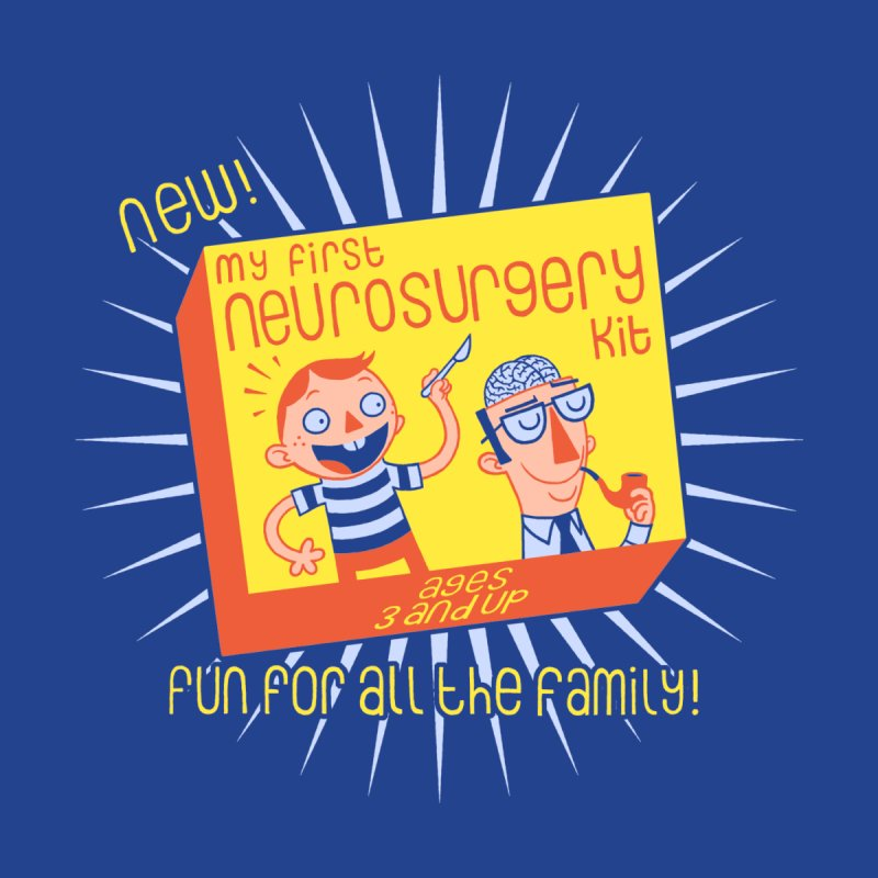 My First Neurosurgery Kit Women's T-Shirt by My Life is a Patchwork of Regrets