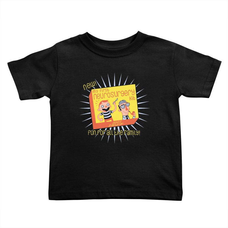 My First Neurosurgery Kit Kids Toddler T-Shirt by My Life is a Patchwork of Regrets
