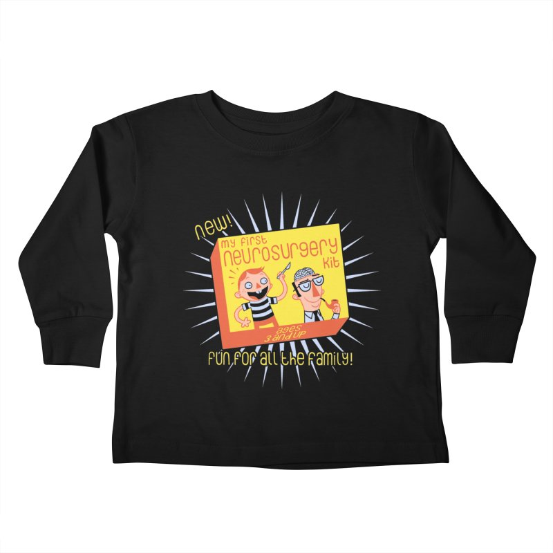 My First Neurosurgery Kit Kids Toddler Longsleeve T-Shirt by My Life is a Patchwork of Regrets