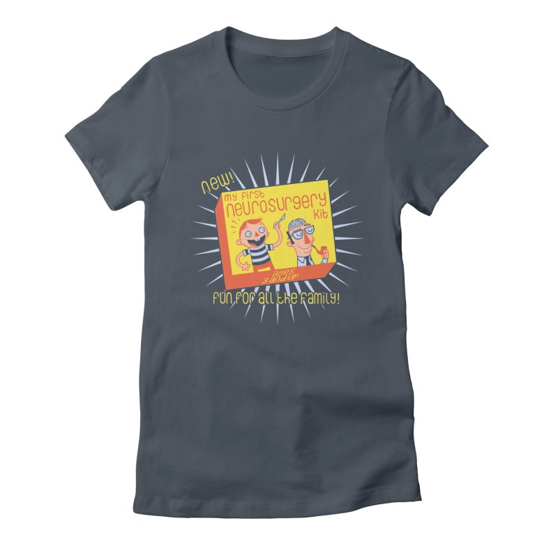 My First Neurosurgery Kit Women's Fitted T-Shirt by My Life is a Patchwork of Regrets