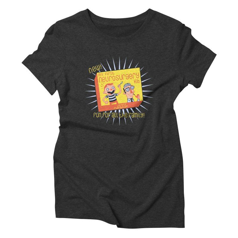 My First Neurosurgery Kit Women's Triblend T-shirt by My Life is a Patchwork of Regrets