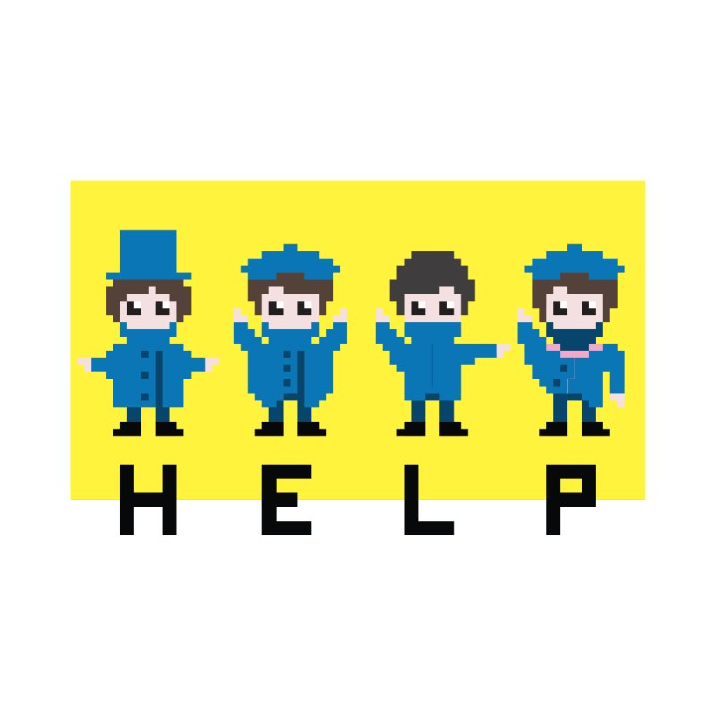 Help! None  by Eu era pop - 8-bit pop culture :)