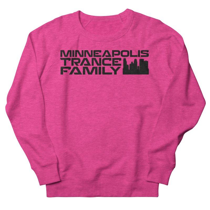 Minneapolis Trance Family Logo Women's French Terry Sweatshirt by Euphoric Nation's Merch!