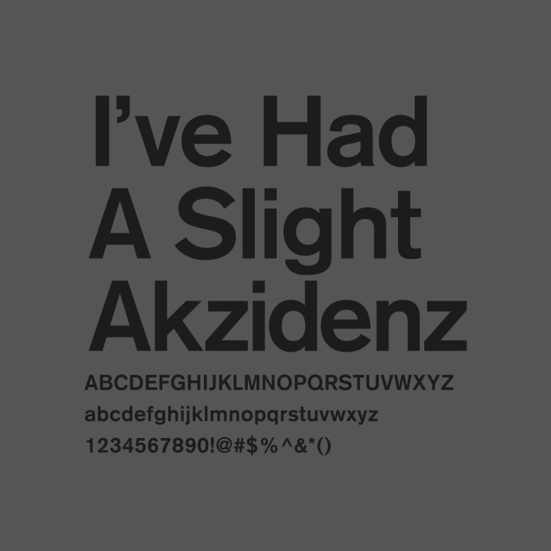 I've Had an Akzidenz by euphospug