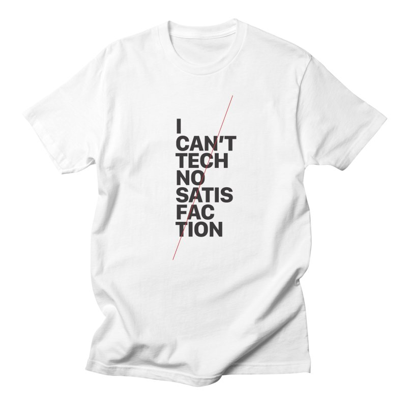 Satisfaction Men's T-Shirt by euphospug