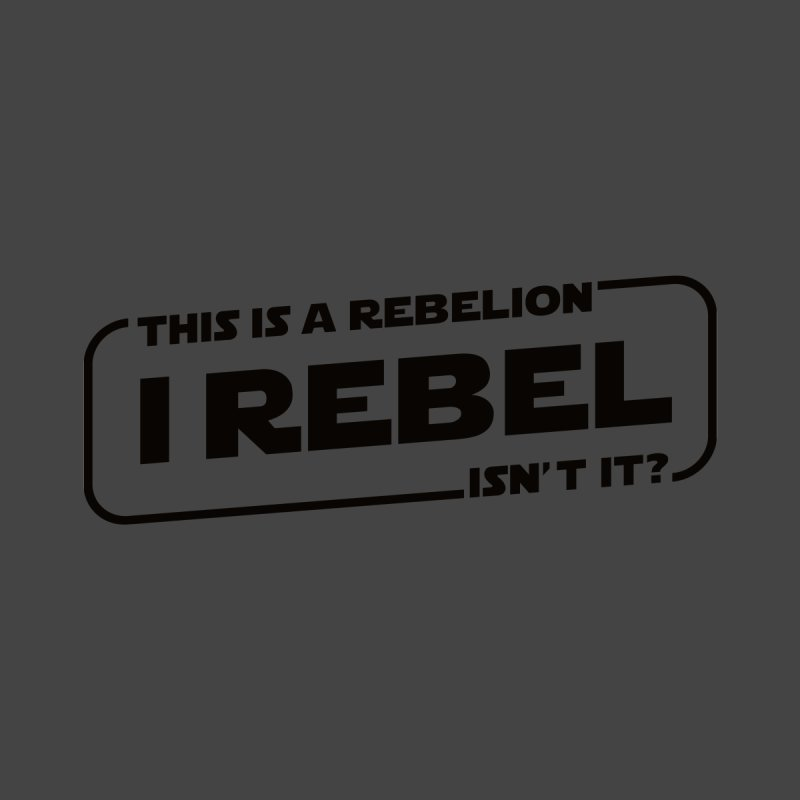 I Rebel   by euphospug