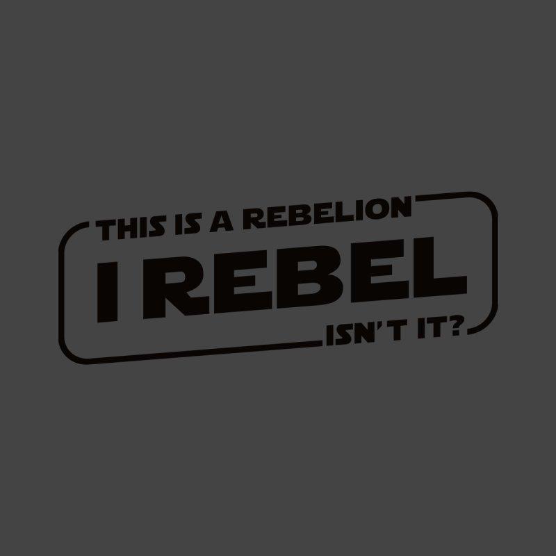 I Rebel None  by euphospug