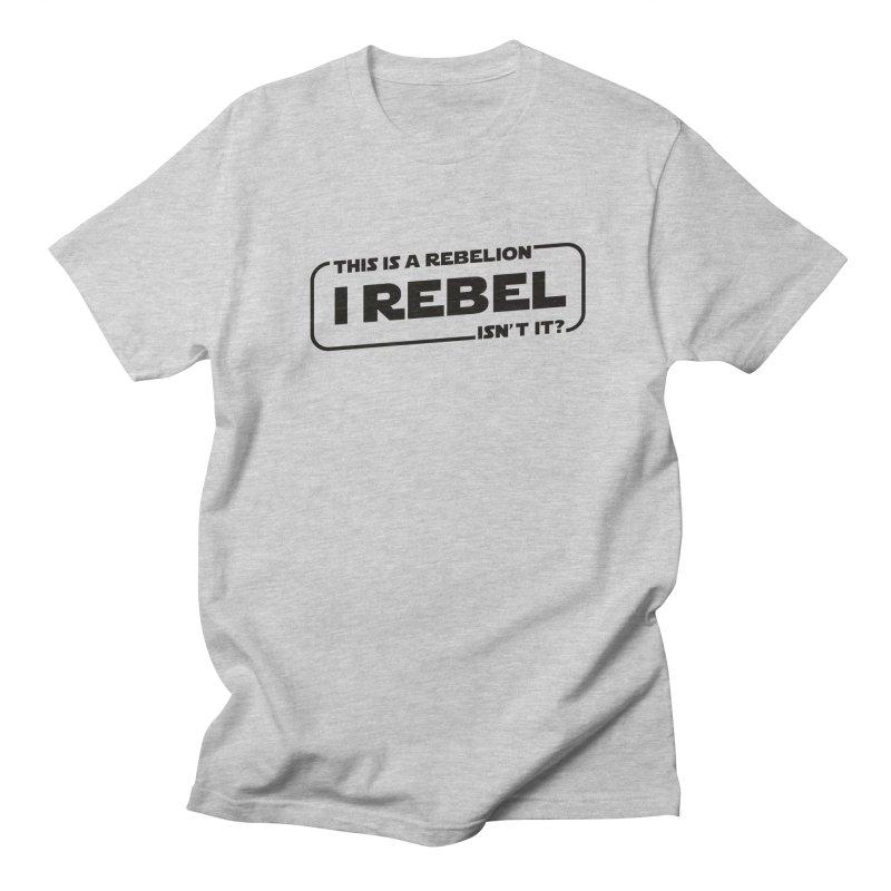 I Rebel Men's T-shirt by euphospug