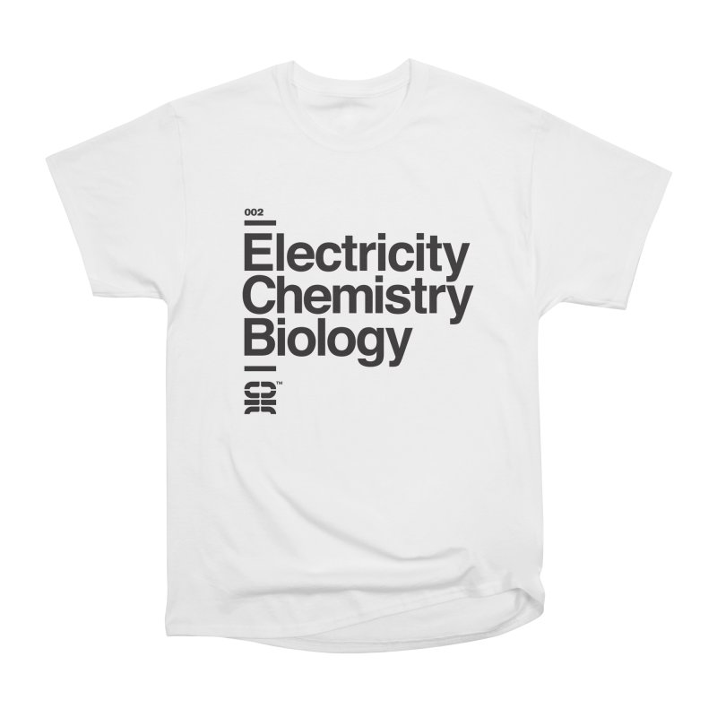 Electricity, Chemistry, Biology Women's Heavyweight Unisex T-Shirt by euphospug