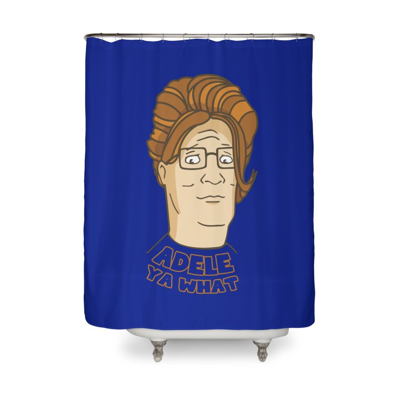 Adele Ya What Home Shower Curtain by Evan Ayres