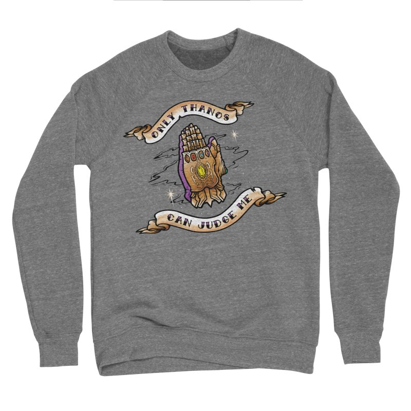 Only Thanos Can Judge Me Men's Sponge Fleece Sweatshirt by Evan Ayres Design
