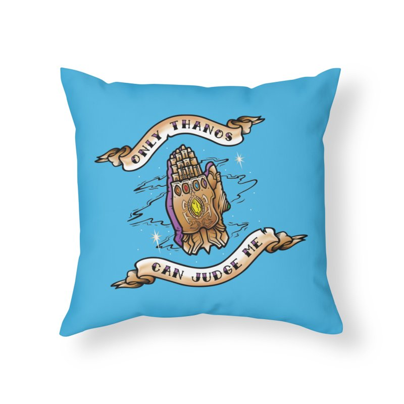 Only Thanos Can Judge Me Home Throw Pillow by Evan Ayres Design