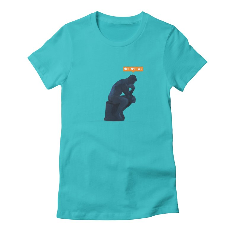 21st Century Thinker (The Lonely Instagram User) Women's Fitted T-Shirt by evanluza's Artist Shop