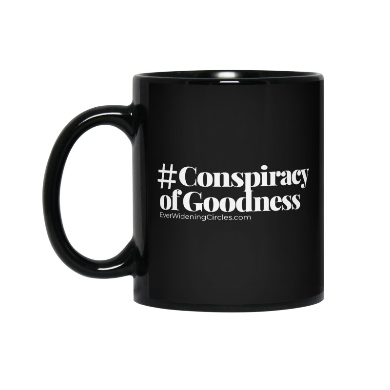 #ConspiracyofGoodness (Black) Accessories Standard Mug by Ever Widening Circles