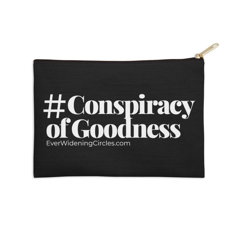 #ConspiracyofGoodness (Black) Accessories Zip Pouch by Ever Widening Circles