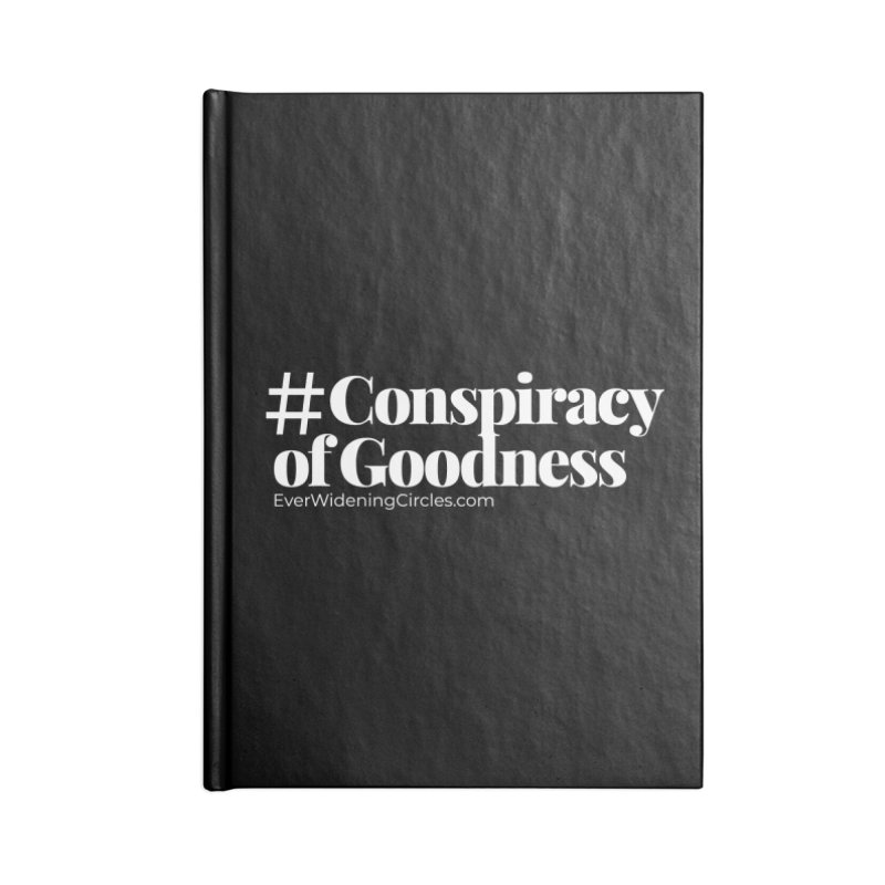 #ConspiracyofGoodness (Black) Accessories Notebook by Ever Widening Circles