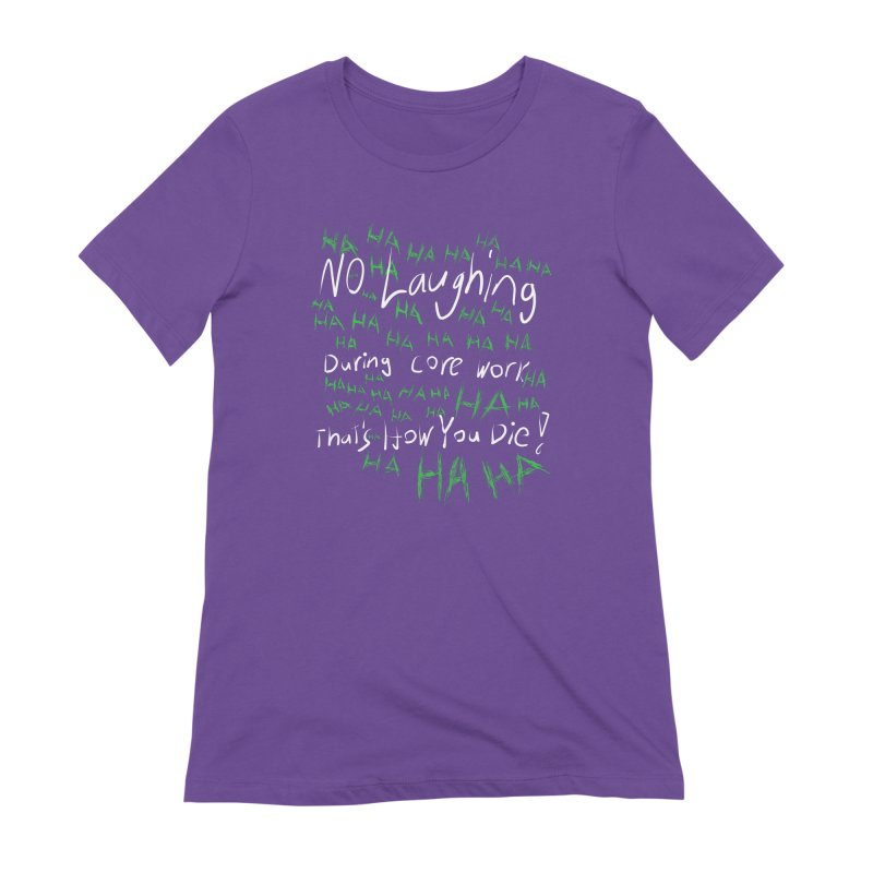 No Laughing During Core Work Women's T-Shirt by Everyday Superhero Training Gear