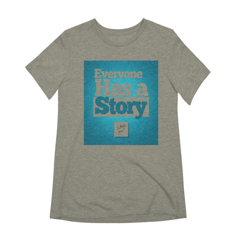 Everyone Has A Story Logo Women's Extra Soft T-Shirt by everyonehasastory's Artist Shop