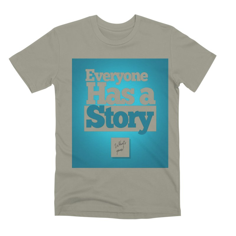 Everyone Has A Story Logo Men's Premium T-Shirt by everyonehasastory's Artist Shop